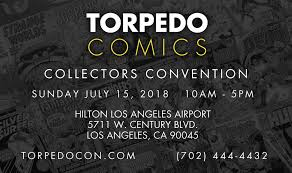 Torpedo Comic Con @ Hilton Los Angeles Airport